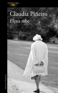 Elena sabe, Claudia Piñeiro