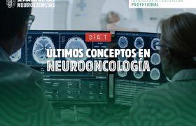Últimos Conceptos en Neurooncología. Semana de las Neurociencias | Grupo Gamma